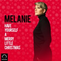 Melanie - 'Have Yourself A Merry Little Christmas'