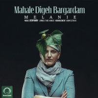 Melanie - 'Mahale Digeh Bargardam'