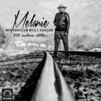 Melanie - 'Man Hanoozam Mesle Ghablam'