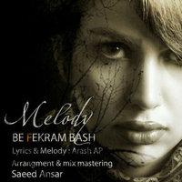 Melody - 'Be Fekram Bash'