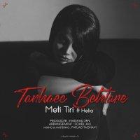 Meti TIri - 'Tanhaee Behtare (Ft Helia)'