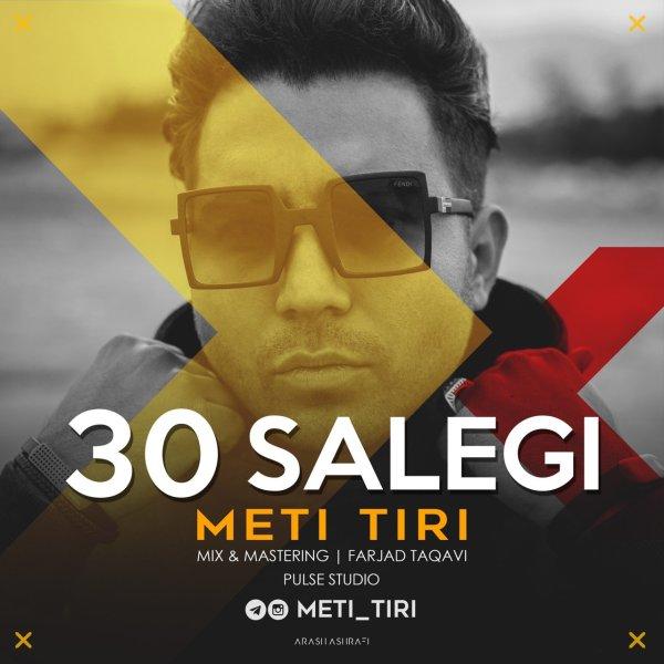 Meti Tiri - '30 Salegi'