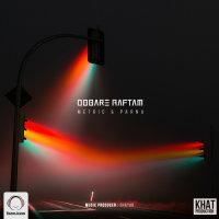 Metric & Parna - 'Dobare Raftam'