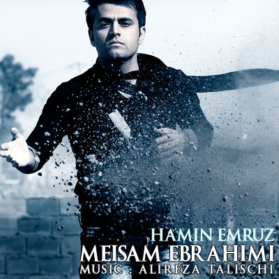 Meysam Ebrahimi - 'Hamin Emrooz'