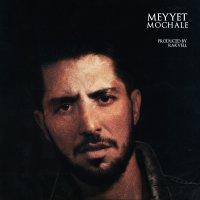 Meyyet - 'Mochale'