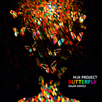 M.H PROJECT - 'Butterfly (Ft Salar Aghili)'