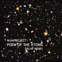 M.H PROJECT - 'Poem Of The Atoms (Ft Salar Aghili)'