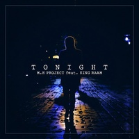 M.H PROJECT - 'Tonight (Ft King Raam)'