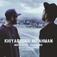 Midyaaz - 'Khiyaboona Mifahman (Ft Shaahrokh)'