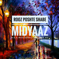 Midyaaz - 'Rooz Poshte Shabe'