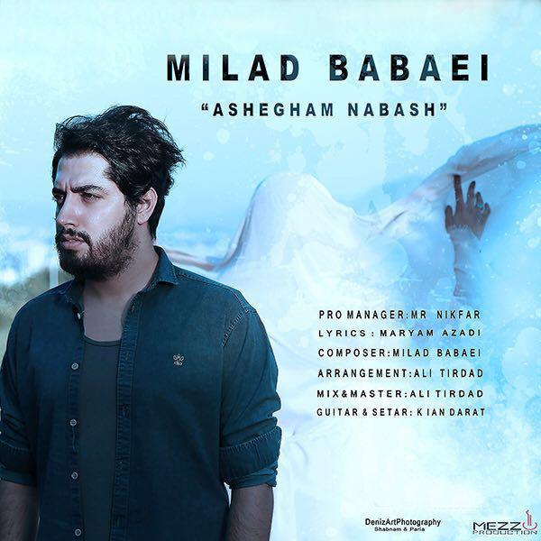 Milad Babaei - 'Ashegham Nabash'