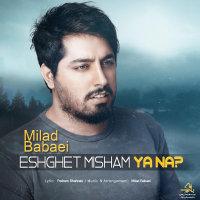 Milad Babaei - 'Eshghet Misham Ya Na'