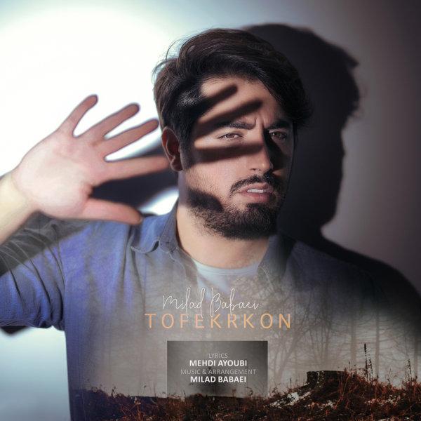 Milad Babaei - 'To Fekr Kon'