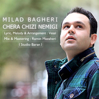Milad Bagheri - 'Chera Chizi Nemigi'