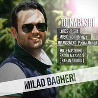 Milad Bagheri - 'To Nabashi'