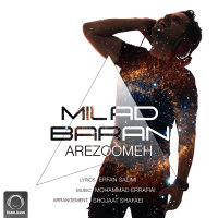 Milad Baran - 'Arezoomeh'