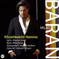 Milad Baran - 'Khoshbakhti Hamine'