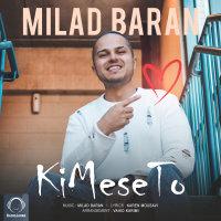 Milad Baran - 'Ki Mese To'