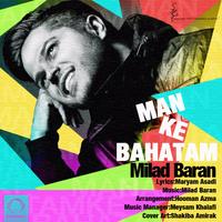 Milad Baran - 'Man Ke Bahatam'