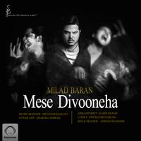 Milad Baran - 'Mese Divooneha'