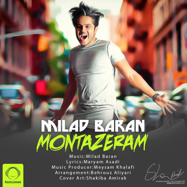 Milad Baran - 'Montazeram'