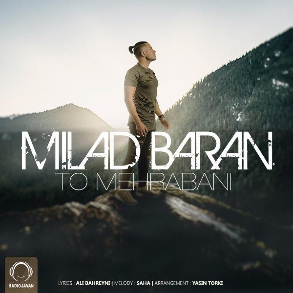 Milad Baran - 'To Mehrabani'