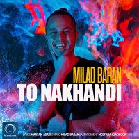 Milad Baran - 'To Nakhandi'