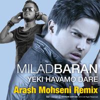 Milad Baran - 'Yeki Havamo Dare (Arash Mohseni Remix)'