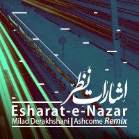 Milad Derakhshani - 'Esharate Nazar (Ashcome Remix)'