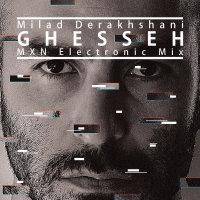 Milad Derakhshani - 'Ghesseh (MXN Electro Mix)'