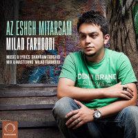 Milad Farhoodi - 'Az Eshgh Mitarsam'