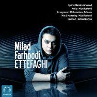Milad Farhoodi - 'Ettefaghi'