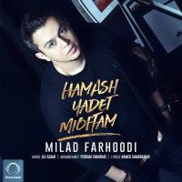 Milad Farhoodi - 'Hamash Yadet Mioftam'