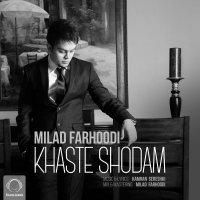 Milad Farhoodi - 'Khaste Shodam'