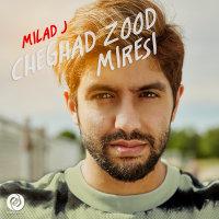 Milad J - 'Cheghad Zood Miresi'