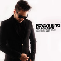 Milad Karen - 'Royaye Bi To'
