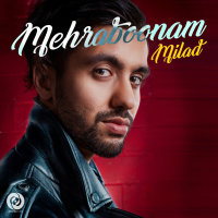 Milad J - 'Mehraboonam'