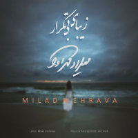Milad Mehrava - 'Zibaye Bi Tekrar'