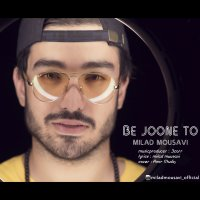 Milad Mousavi - 'Be Joone To'