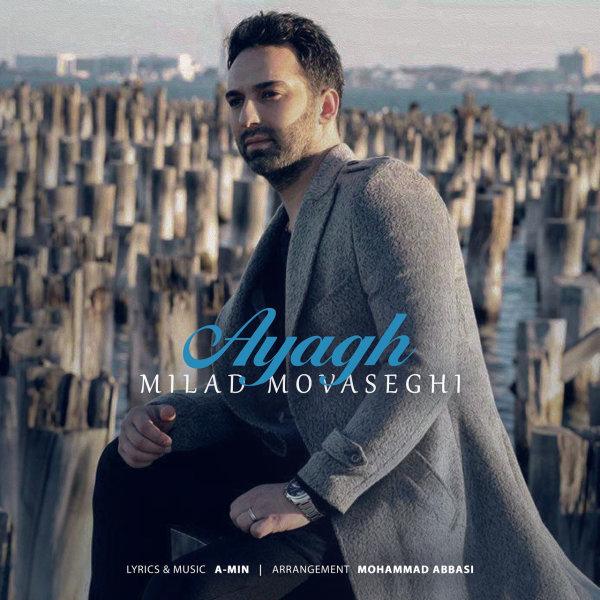 Milad Movaseghi - 'Ayagh'