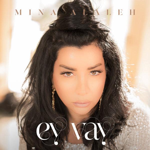 Mina Alaleh - 'Ey Vay'