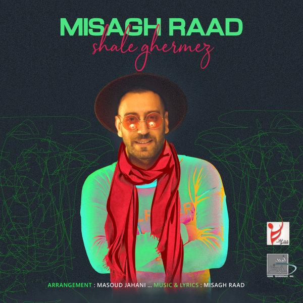 Misagh Raad - Shale Ghermez