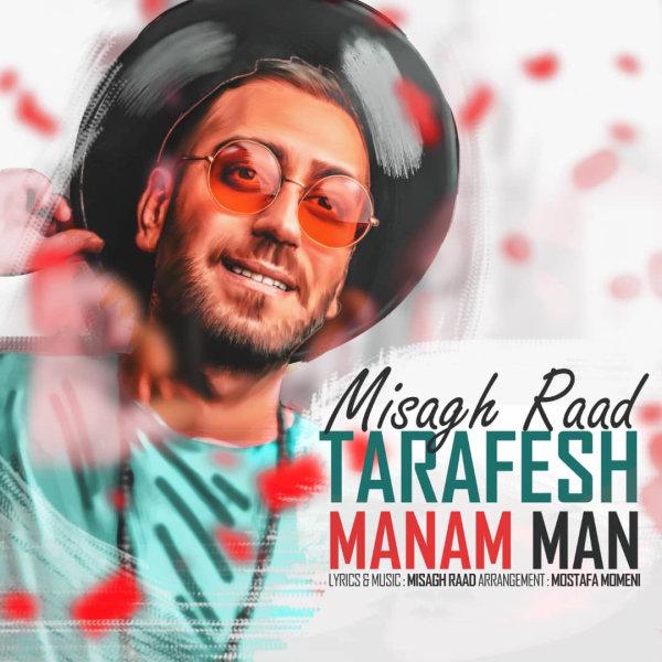 Misagh Raad - Tarafesh Manam Man