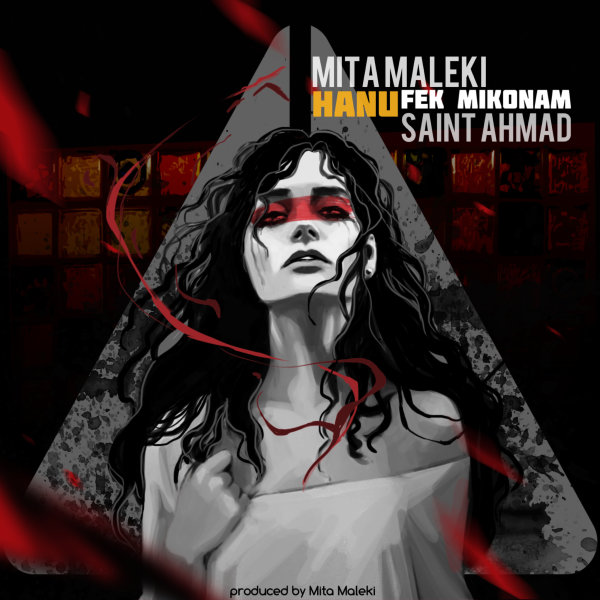 Mita Maleki & Saint Ahmad - Hanu Fek Mikonam