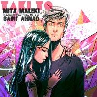 Mita Maleki & Saint Ahmad - 'Taki To'