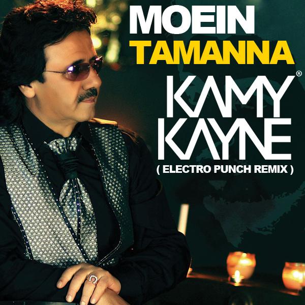 Moein - Tamanna (Electro Punch Remix) (Ft Kamy Kayne)
