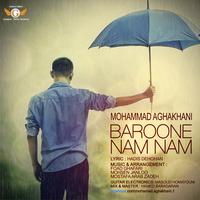 Mohammad Aghakhani - 'Baroone Nam Nam'