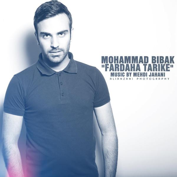 Mohammad Bibak - 'Fardaha Tarike'