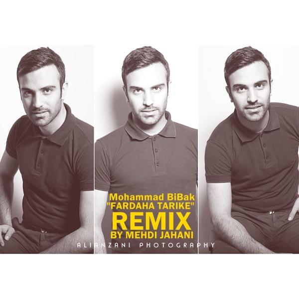 Mohammad BiBak - 'Fardaha Tarikeh (Remix)'