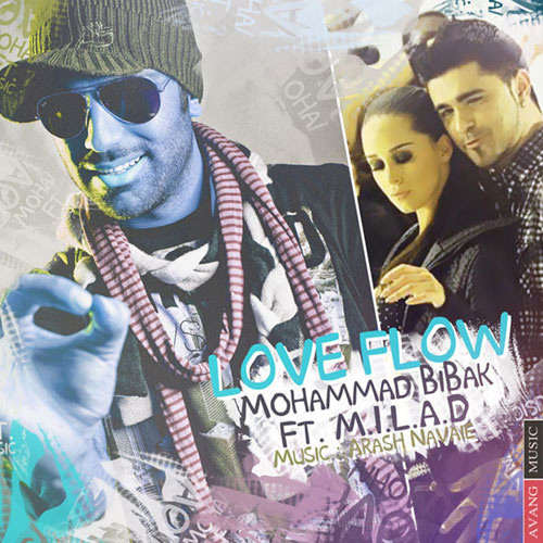 Mohammad Bibak - 'Love Flow (Ft Milad)'
